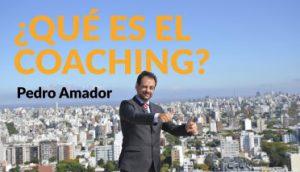 Qué es el coaching - Pedro Amador Experto en Felicidad